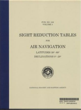 Sight Reduction Tables for Air Navigation, Vol. 3 (Spiral Bound)