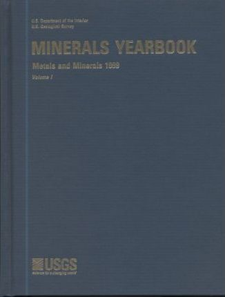 Minerals Yearbook, 1999, V. 1, Metals and Minerals