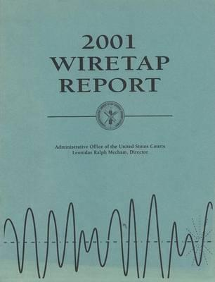 Wiretap Report 2001, for the Period January 1 Through December 31, 2001
