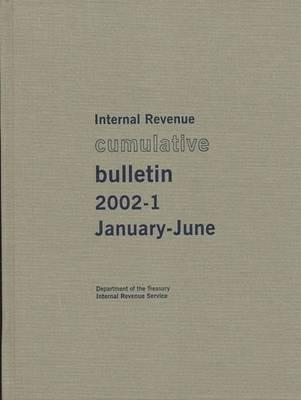 Internal Revenue Cumulative Bulletin 2002-1, January-June