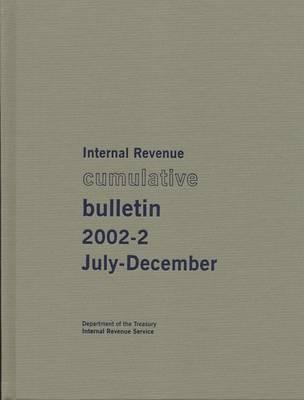 Internal Revenue Cumulative Bulletin 2002-2, July-December