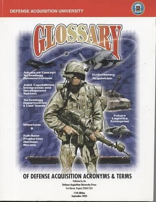 Glossary: Defense Acquisition Acronyms and Terms, September 2003