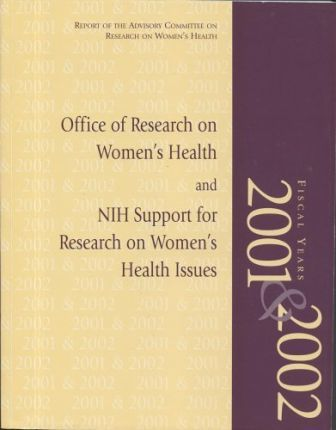 Report of the Advisory Committee on Research on Women's Health, Fiscal Years 2001 & 2002