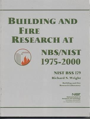 Building and Fire Research at Nbs/Nist, 1975-2000