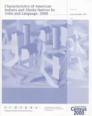 2000 Census of Population and Housing, Characteristics of American Indians and Alaska Natives by Tribe and Language, PT. 1 and 2