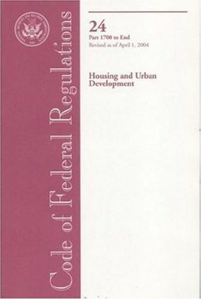 Code of Federal Regulations, Title 24, Housing and Urban Development, PT. 1700-End, Revised as of April 1, 2004
