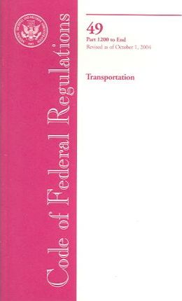 Code of Federal Regulations, Title 49, Transportation, PT. 1200-End, Revised as of October 1, 2004
