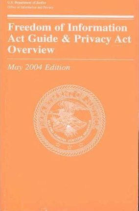Freedom of Information ACT Guide & Privacy ACT Overview, 2004