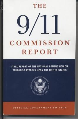 The 9/11 Commission Report,Final Report of the National Commission on Terrorist Attacks Upon the United States