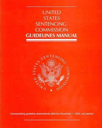 United States Sentencing Commission Guidelines Manual