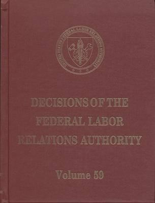 Decisions of the Federal Labor Relations Authority, V. 59, August 1, 2003 Through May 31, 2004