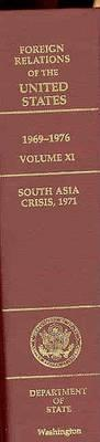 Foreign Relations of the United States, 1969-1976, Volume XI: South Asia Crisis, 1971