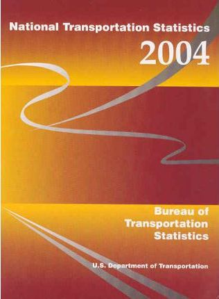 National Transportation Statistics, 2004