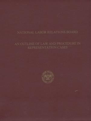 An Outline of Law and Procedure in Representation Cases, 2005