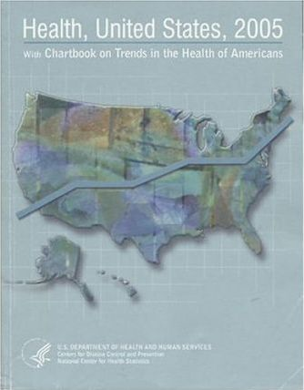 Health, United States, 2005 with Chartbook on Trends in the Health of Americans