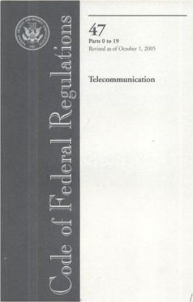 Code of Federal Regulations 47 Telecommunication