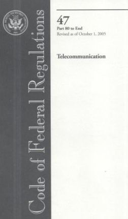 Code of Federal Regulations 47: Telecommunication