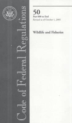 Code of Federal Regulations, Title 50, Wildlife and Fisheries, PT. 200-599, Revised as of October 1, 2005