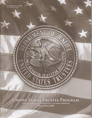 United States Trustee Program Annual Report of Significant Accomplishments, Fiscal Year 2004