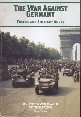 U.S. Army in World War II, Pictorial Record, the War Against Germany: Europe and Adjacent Areas
