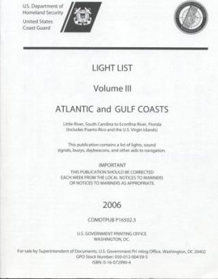Light List, 2006, V. 3, Atlantic and Gulf Coasts, Little River, South Carolina to Econfina River, Florida (Includes Puerto Rico and the United States Virgin Islands)