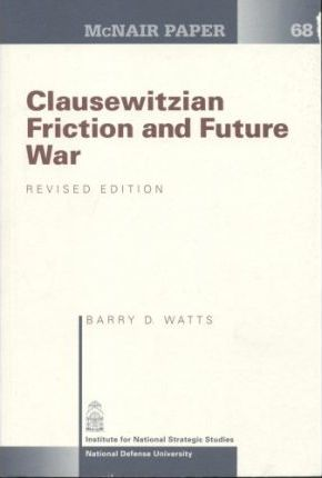 Clausewitzian Friction and Future War, Revised Edition