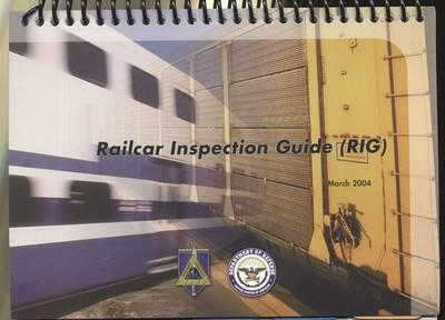 Railcar Inspection Guide (Rig) March 2004 (Spiral Bound) (Controlled Item)