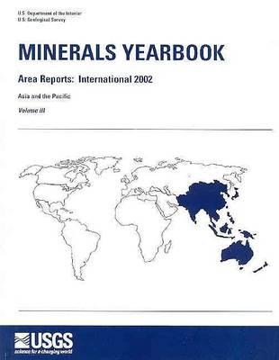 Minerals Yearbook, 2002, V. 3, Area Reports, International, Asia and the Pacific