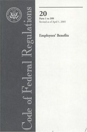 Code of Federal Regulations, Title 20, Employees' Benefits, PT. 1-399, Revised as of April 1, 2005