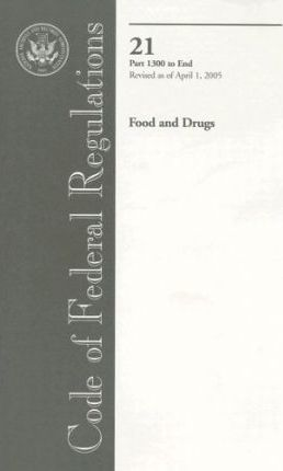 Code of Federal Regulations, 21 Food and Drugs Part 1300 to End