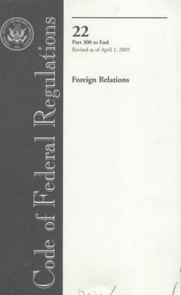 Code of Federal Regulations 22 Foreign Relations