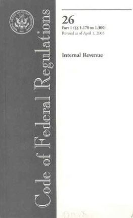 Code of Federal Regulations, Title 26, Internal Revenue, PT. 1 (Sections 1.170-1.300), Revised as of April 1, 2005