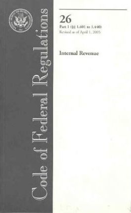 Code of Federal Regulations, Title 26, Internal Revenue, PT. 1 (Sections 1.401-1.440), Revised as of April 1, 2005