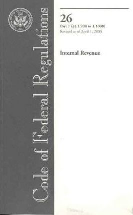 Code of Federal Regulations, Title 26, Internal Revenue, PT. 1 (Sections 1.908-1.1000), Revised as of April 1, 2005