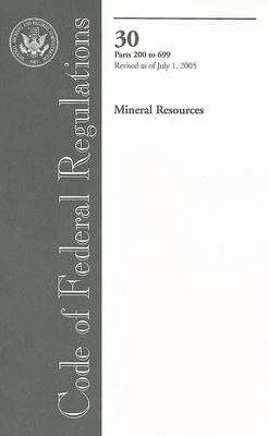 Code of Federal Regulations 30 Parts 200 to 699 Mineral Resources