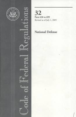 Code of Federal Regulations, Title 32, National Defense, PT. 630-699, Revised as of July 1, 2005