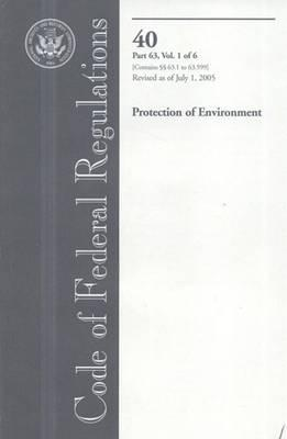 Code of Federal Regulations, Title 40, Protection of Environment, PT. 63 (SEC. 63.1-63.599), Revised as of July 1, 2005