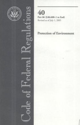 Code of Federal Regulations, Title 40, Protection of Environment, PT. 86 (SEC. 86.600-1-End), Revised as of July 1, 2005