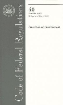 Code of Federal Regulations 40 Protection of Environment