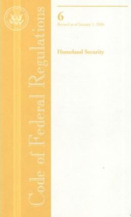 Code of Federal Regulations, Title 6, Homeland Security, Revised as of January 1, 2006