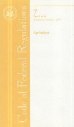 Code of Federal Regulations, Title 7, Agriculture, PT. 1-26, Revised as of January 1, 2006