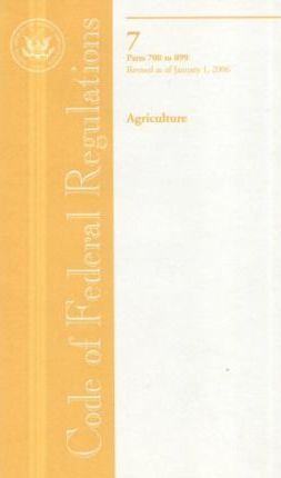 Code of Federal Regulations, Title 7, Agriculture, PT. 700-899, Revised as of January 1, 2006