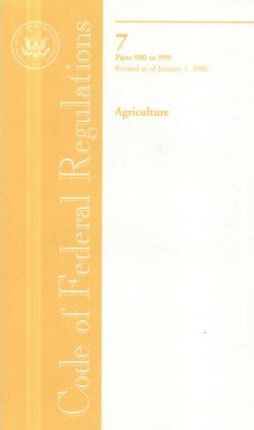 Code of Federal Regulations, Title 7, Agriculture, PT. 900-999, Revised as of January 1, 2006