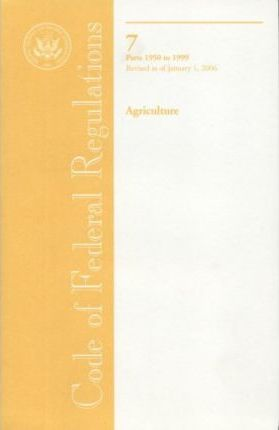 Code of Federal Regulations, Title 7, Agriculture, PT. 1950-1999, Revised as of January 1, 2006