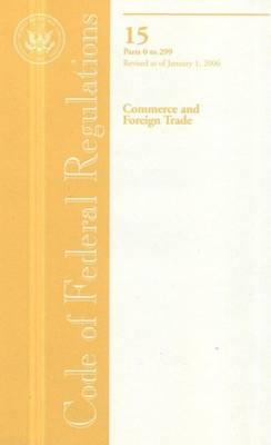 Code of Federal Regulations, Title 15, Commerce and Foreign Trade, PT. 0-299, Revised as of January 1, 2006
