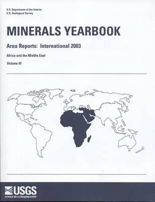 Minerals Yearbook, 2003, V. 3, Area Reports, International, Africa and the Middle East