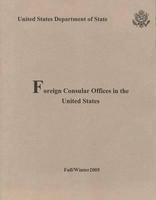 Foreign Consular Offices in the United States, Fall/Winter 2005