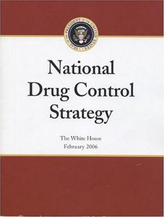 National Drug Control Strategy, the White House, February 2006