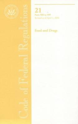 Code of Federal Regulations, Title 21, Food and Drugs, PT. 500-599, Revised as of April 1, 2006