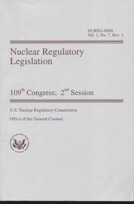 Nuclear Regulatory Legislation, 109th Congress, 2nd Session